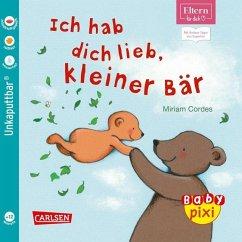 Eltern für dich: Ich hab dich lieb, kleiner Bär - Cordes, Miriam
