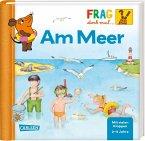 Am Meer / Frag doch mal ... die Maus! Bd.29