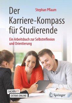 Der Karriere-Kompass für Studierende - Pflaum, Stephan