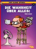 Die Wahrheit über alles! / Der kleine Spirou Bd.18
