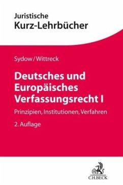 Deutsches und Europäisches Verfassungsrecht I - Sydow, Gernot; Wittreck, Fabian