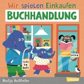 Buchladen / Wir spielen Einkaufen Bd.2