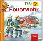 Feuerwehr / Frag doch mal ... die Maus! / Bd.28