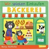 Bäckerei / Wir spielen Einkaufen Bd.1