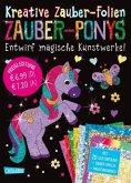 Zauber-Ponys: Set mit 10 Zaubertafeln, 20 Folien und Anleitungsbuch / Kreative Zauber-Folien Bd.12