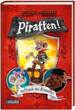 Aufbruch ins Abenteuer / Piratten! Bd.6 - Peinkofer, Michael
