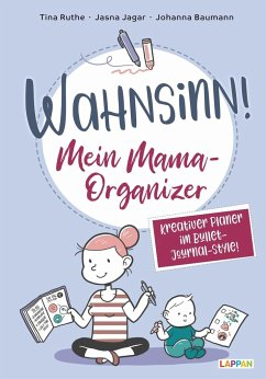 Wahnsinn! Mein Mama-Organizer: Termine eintragen und Erinnerungen sammeln - Jagar, Jasna; Ruthe, Tina