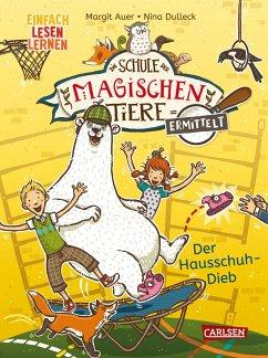 Der Hausschuh-Dieb (Zum Lesenlernen) / Die Schule der magischen Tiere ermittelt Bd.2 - Auer, Margit