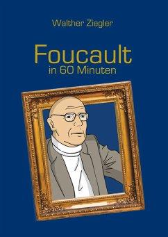 Foucault in 60 Minuten