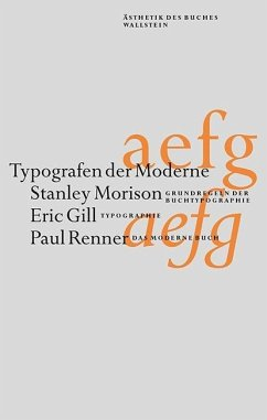 Typografen der Moderne - Morison, Stanley; Gill, Eric; Renner, Paul