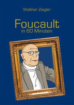 Foucault in 60 Minuten - Ziegler, Walther