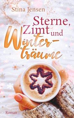 Sterne, Zimt und Winterträume - Jensen, Stina