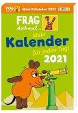 Frag doch mal ... die Maus 2021 - Mein Kalender für jeden Tag: Tageskalender