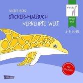 Vicky Bo's Sticker-Malbuch Verkehrte Welt: Erstes Malen, Zeichnen und Kritzeln mit Stickern