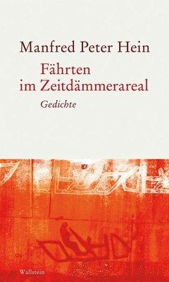 Fährten im Zeitdämmerareal - Hein, Manfred Peter
