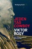 Jeden Tag Cowboy - Viktor Rogy