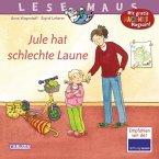 Jule hat schlechte Laune / Lesemaus Bd.110