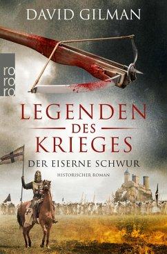 Der eiserne Schwur / Legenden des Krieges Bd.6 (eBook, ePUB) - Gilman, David