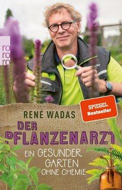 Der Pflanzenarzt: Ein gesunder Garten ohne Chemie (eBook, ePUB) - Wadas, René