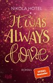 It was always love / Blakely Brüder Bd.2 (eBook, ePUB)