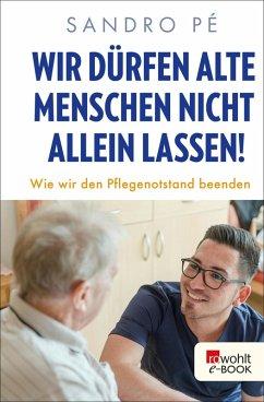 Wir dürfen alte Menschen nicht allein lassen! (eBook, ePUB) - Pé, Sandro