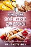 Schlanke Skyr Rezepte zum Backen: Gesund, leicht und lecker abnehmen mit Brot und Kuchen! Inkl. Punkten und Nährwertangaben (eBook, ePUB)