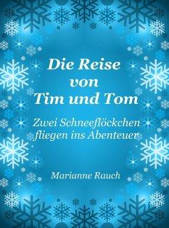 Die Reise von Tim und Tom (eBook, ePUB) - Rauch, Marianne