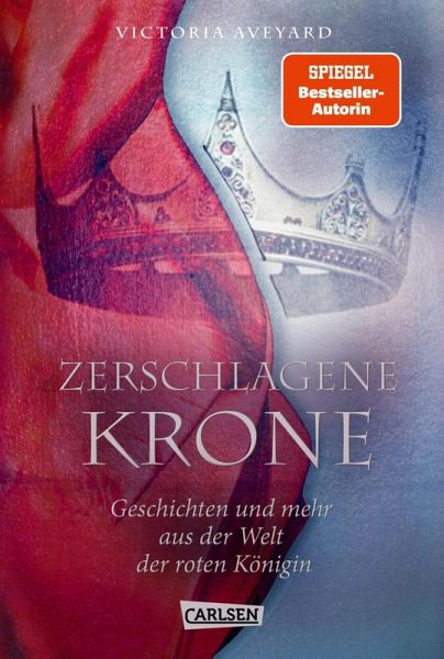 Zerschlagene Krone - Geschichten und mehr aus der Welt der roten Königin / Die Farben des Blutes Bd.5 (eBook, ePUB)