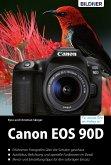Canon EOS 90D: Das umfangreiche Praxisbuch (eBook, PDF)