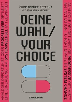 Deine Wahl / Your Choice - Zweisprachiges E-Book Deutsch / Englisch (eBook, ePUB) - Peterka, Christopher; Michael, Sebastian