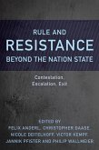 Rule and Resistance Beyond the Nation State (eBook, ePUB)