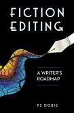 Fiction Editing: A Writer's Roadmap (eBook, ePUB)
