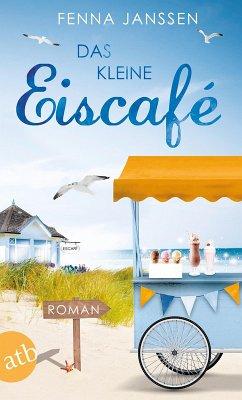 Das kleine Eiscafé (eBook, ePUB) - Janssen, Fenna