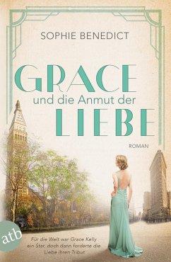 Grace und die Anmut der Liebe / Mutige Frauen zwischen Kunst und Liebe Bd.13 (eBook, ePUB) - Benedict, Sophie