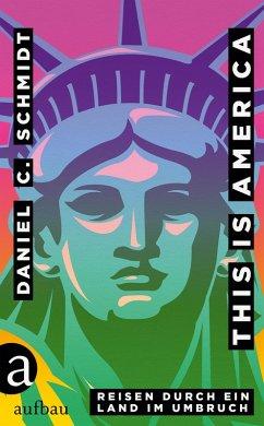This is America (eBook, ePUB) - Schmidt, Daniel C.