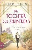 Die Tochter des Zauberers / Mutige Frauen zwischen Kunst und Liebe Bd.15 (eBook, ePUB)