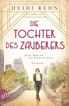 Die Tochter des Zauberers / Mutige Frauen zwischen Kunst und Liebe Bd.14 (eBook, ePUB) - Rehn, Heidi