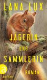 Jägerin und Sammlerin (eBook, ePUB)
