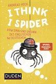 I Think I Spider (eBook, ePUB)