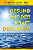 Gesund mit der Kraft der Natur (eBook, PDF)