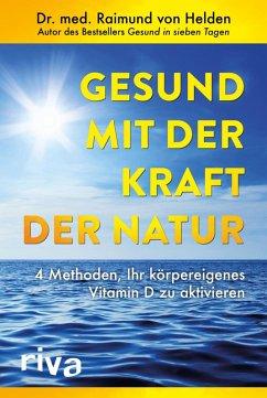 Gesund mit der Kraft der Natur (eBook, PDF) - Helden, Raimund von