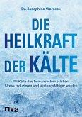 Die Heilkraft der Kälte (eBook, ePUB)