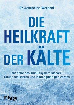 Die Heilkraft der Kälte (eBook, ePUB) - Worseck, Josephine