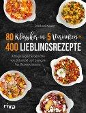 80 Klassiker in 5 Varianten = 400 Lieblingsrezepte (eBook, ePUB)