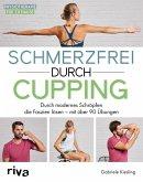Schmerzfrei durch Cupping (eBook, ePUB)