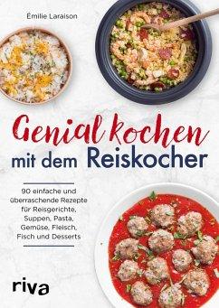 Genial kochen mit dem Reiskocher (eBook, ePUB) - Laraison, Émilie