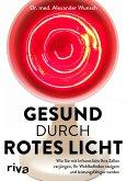 Gesund durch rotes Licht (eBook, PDF)