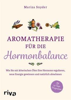 Aromatherapie für die Hormonbalance (eBook, PDF) - Snyder, Mariza
