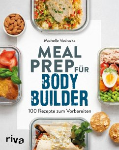 Meal Prep für Bodybuilder (eBook, PDF) - Vodrazka, Michelle