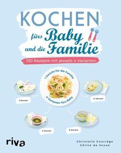 Kochen fürs Baby und die Familie (eBook, ePUB) - Courrège, Christelle; de Sousa, Céline